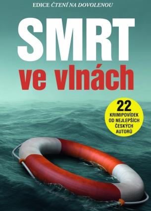 PB Smrt ve vlnách, 22 krimipovídek od nejlepších českých autorů 5/2015